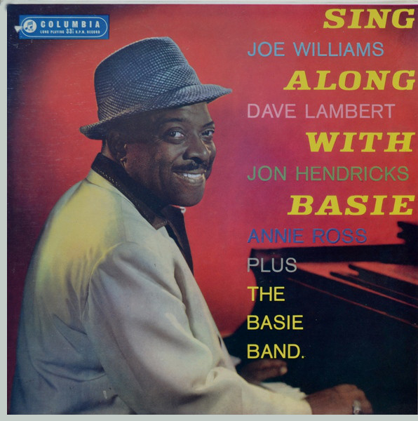Count Basie And His Orchestra With The Voices Of Joe Williams, Dave Lambert, Jon Hendricks And Annie Ross Sing Along With Basie