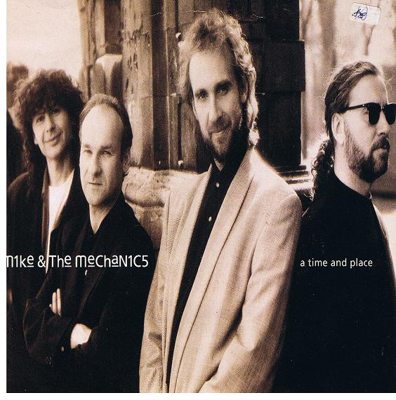 Mike & the Mechanics A Time and Place