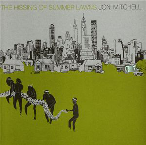 Mitchell, Joni The Hissing Of Summer Lawns