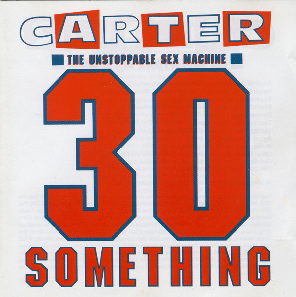 Carter U.S.M. (Unstoppable Sex Machine) 30 Something CD