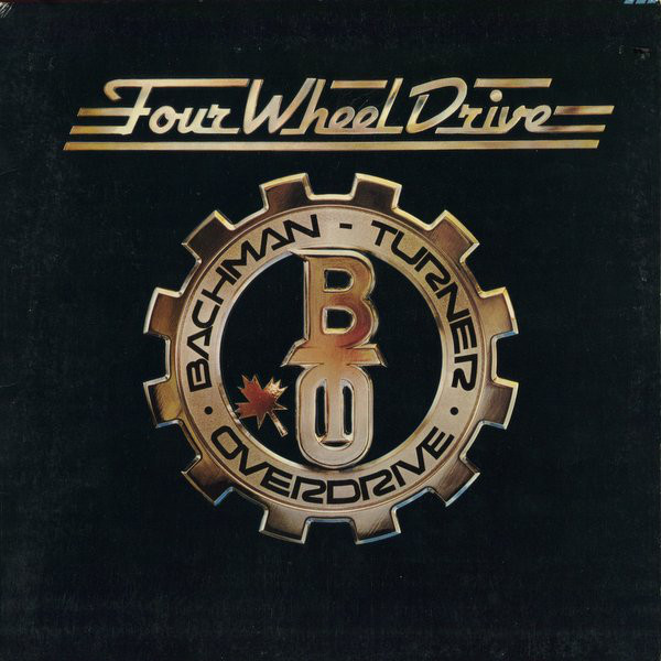 Bachman Turner Overdrive Four Wheel Drive Vinyl