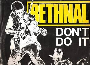 Bethnal Don't Do It