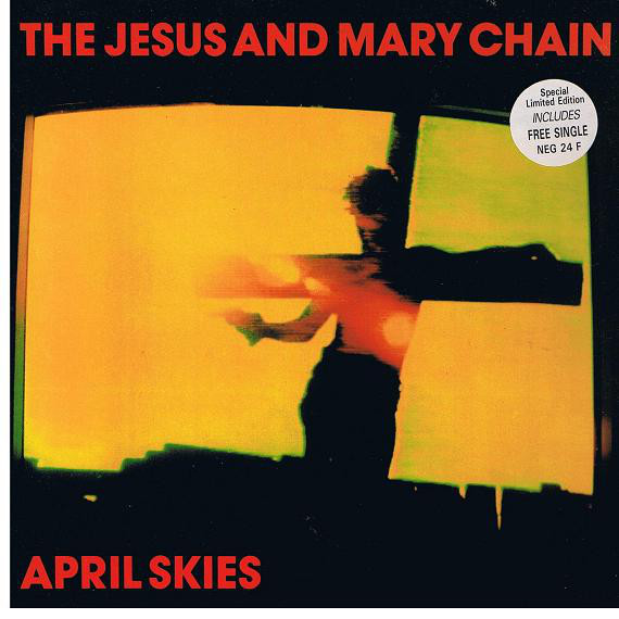 The Jesus And Mary Chain April Skies