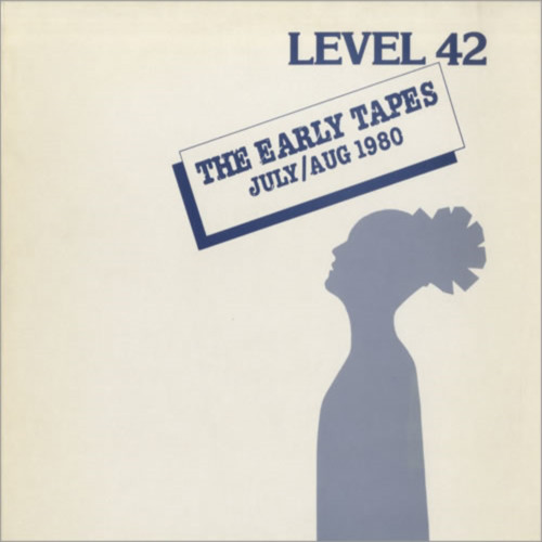 Level 42 The Early Tapes (July August 1980)