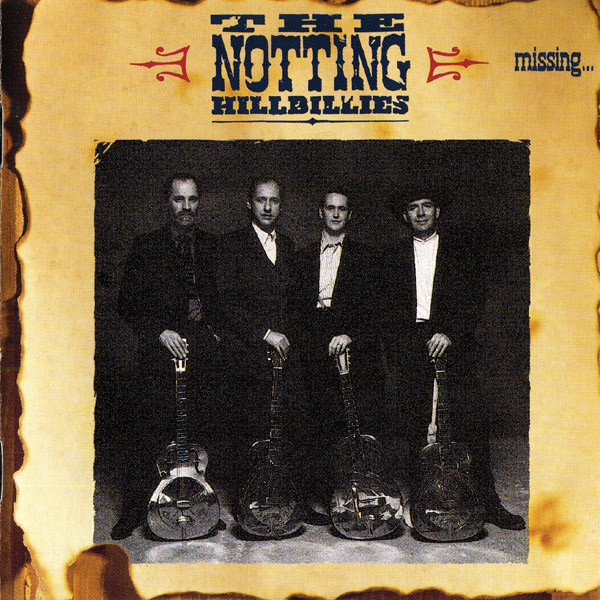 Notting Hillbillies (The) Missing... Presumed Having A Good Time CD