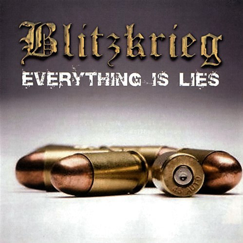 Blitzkrieg Everything Is Lies CD