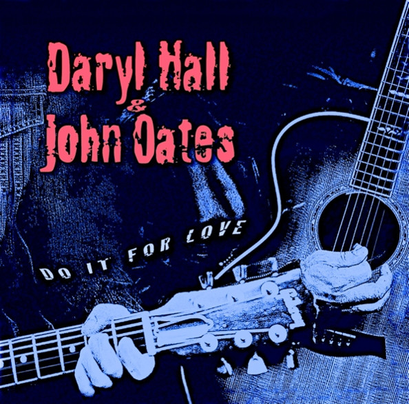 Daryl Hall & John Oates Do It For Love