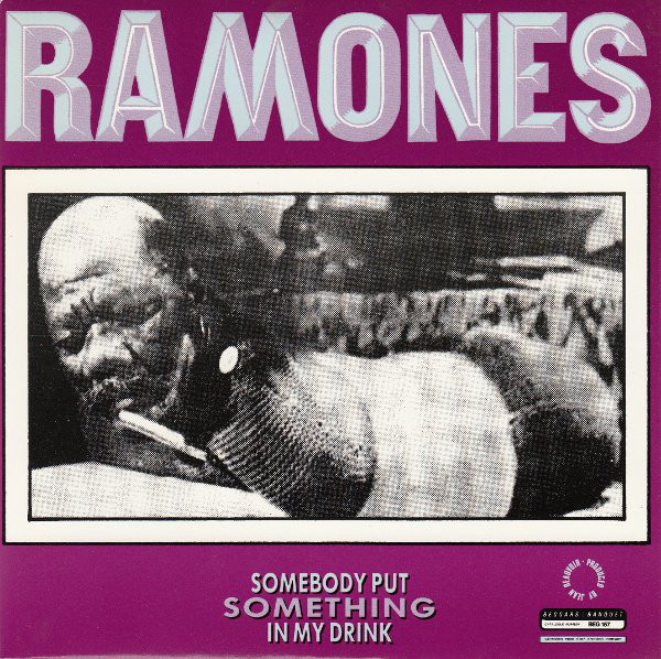Ramones Something To Believe In / Somebody Put Something In My Drink