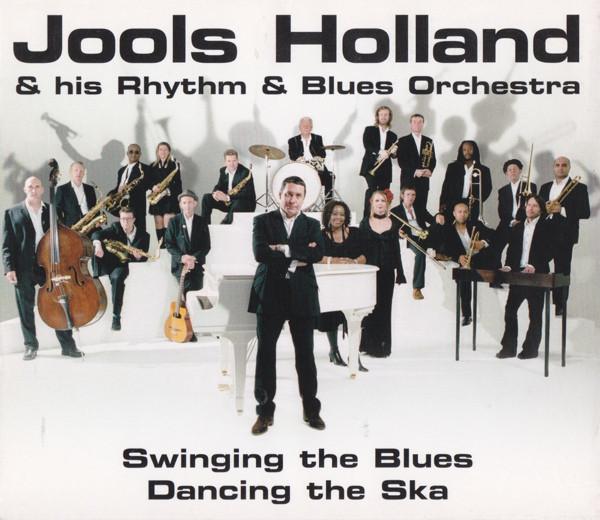 Jools Holland & His Rhythm & Blues Orchestra Swinging The Blues Dancing The Ska