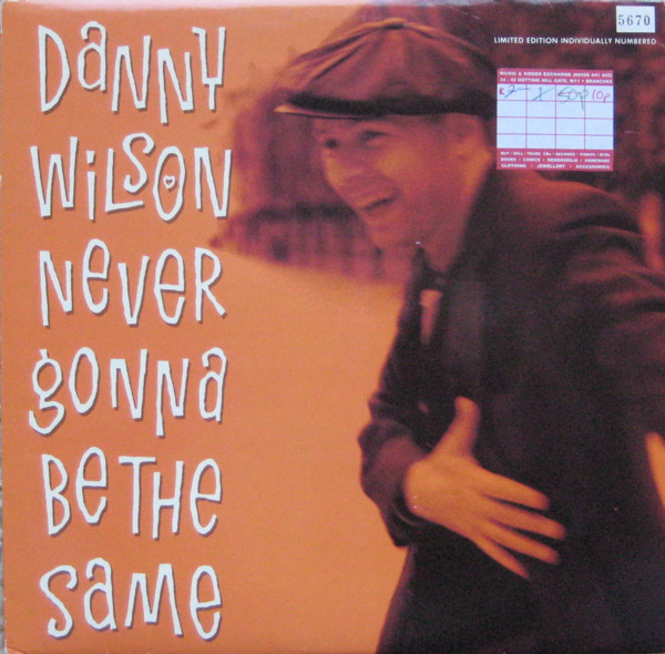 Wilson, Danny Never Gonna Be The Same