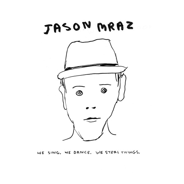 Mraz, Jason We Sing We Dance We Steal Things