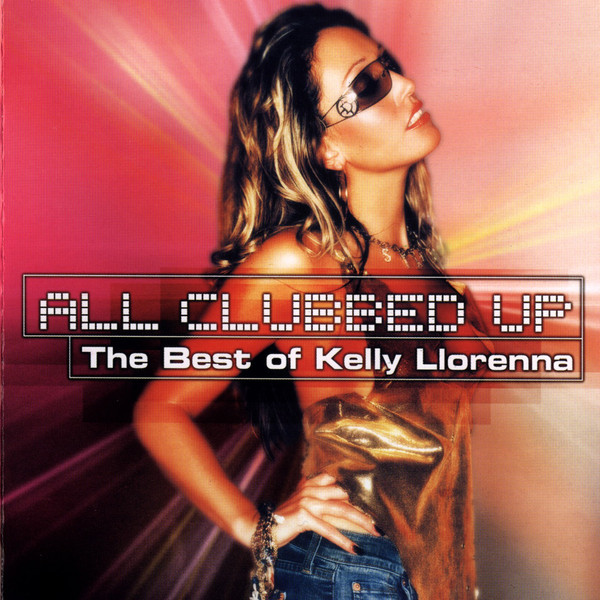 Llorenna, Kelly All Clubbed Up - The Best Of Kelly Llorenna CD