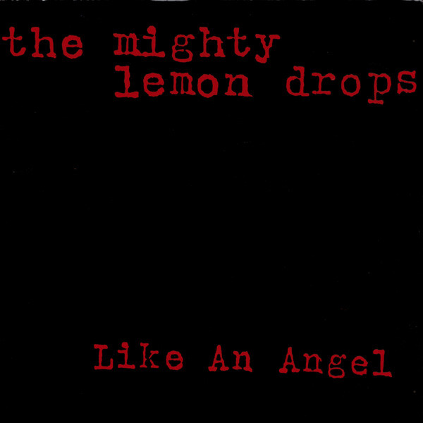 Mighty Lemon Drops Like An Angel