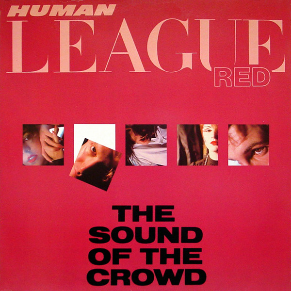 Human League The Sound Of The Crowd Vinyl