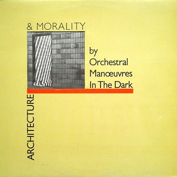 Orchestral Manoeuvres In The Dark Architecture & Morality