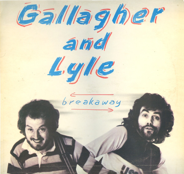 Gallagher And Lyle Breakaway
