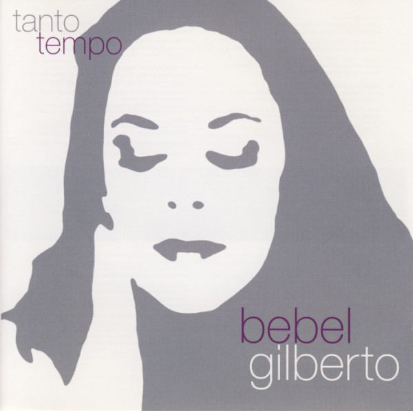 Gilberto, Bebel Tanto Tempo CD