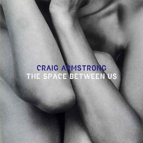 Armstrong, Craig The Space Between Us