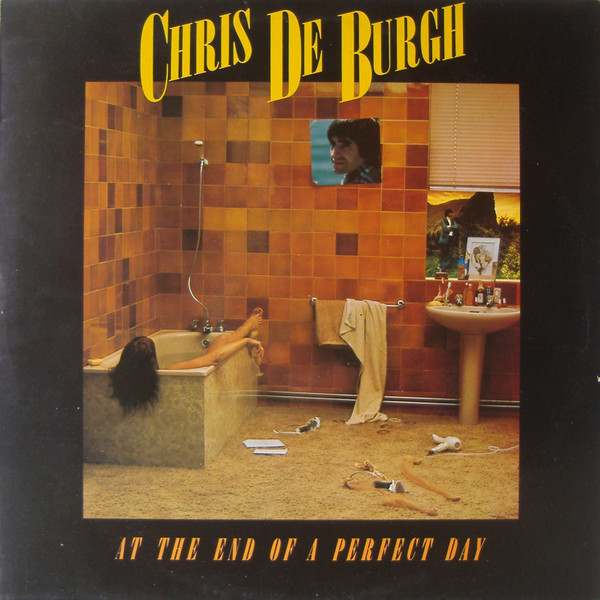 De Burgh, Chris At The End Of A Perfect Day Vinyl