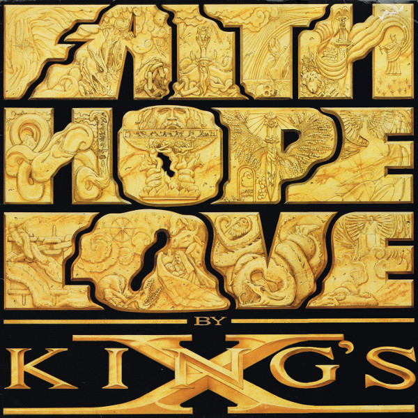 King's X Faith Hope Love By Kings X