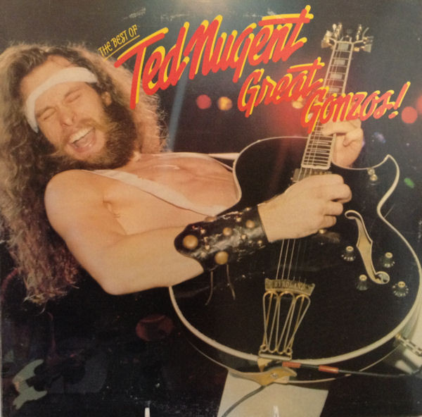 Nugent, Ted Great Gonzos The Best Of Ted Nugent Vinyl
