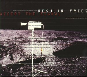 Regular Fries Accept The Signal CD