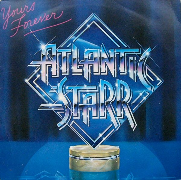 Atlantic Starr Yours Forever