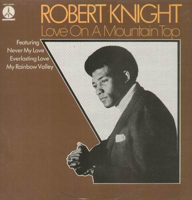 Robert Knight Love On A Mountain Top