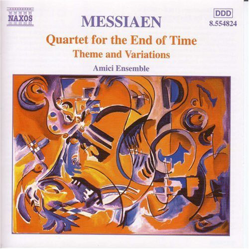 Messiaen - Amici Ensemble Quartet For The End Of Time / Theme And Variations