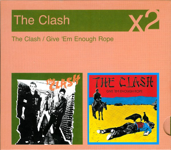 Clash (The) The Clash / Give 'Em Enough Rope