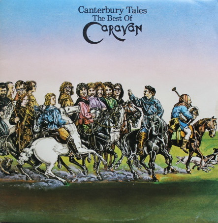 Caravan Canterbury Tales - The Best Of Caravan