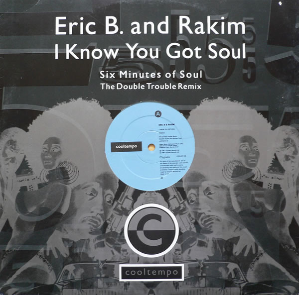 Eric B. And Rakim I Know You Got Soul (Six Minutes Of Soul) (The Double Trouble Remix)