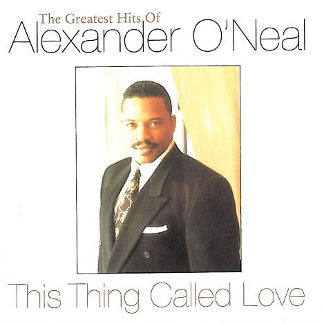 Alexander O'Neal This Thing Called Love - The Greatest Hits Of Alexander O'Neal Vinyl