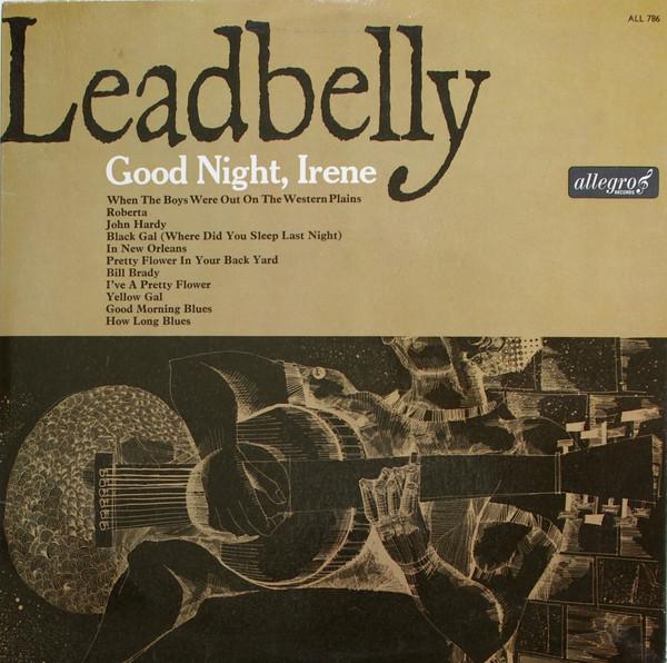Leadbelly Good Night, Irene