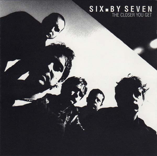 Six.By Seven The Closer You Get