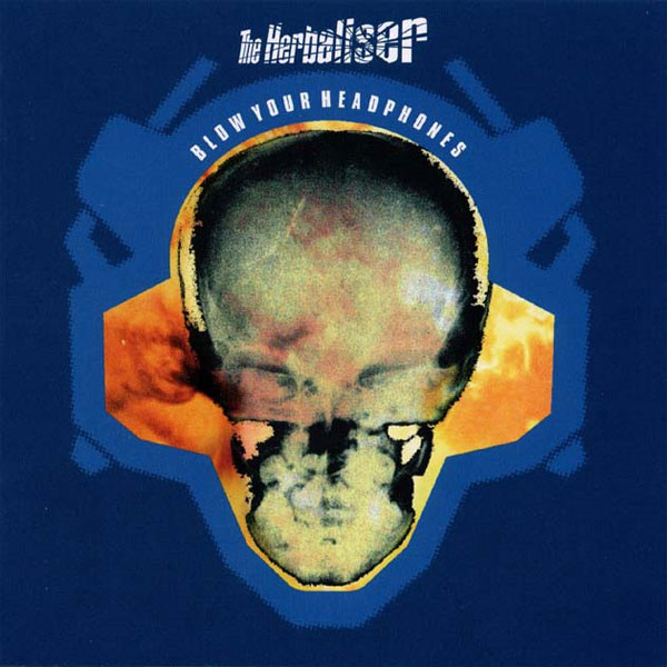 The Herbaliser Blow Your Headphones
