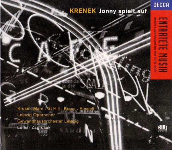 Krenek - Kruse, Marc, St Hill, Kraus, Posselt, Leipzig Opernchor, Gewandhausorchester Leipzig, Lothar Zagrosek Jonny Spielt Auf