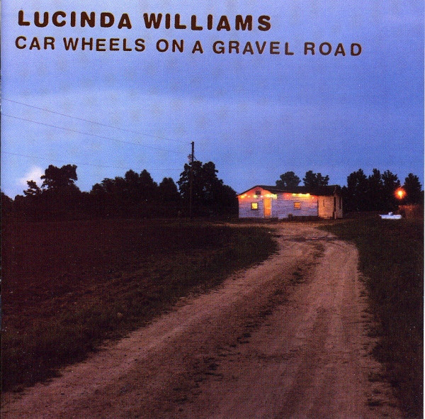 Williams, Lucinda Car Wheels On A Gravel Road