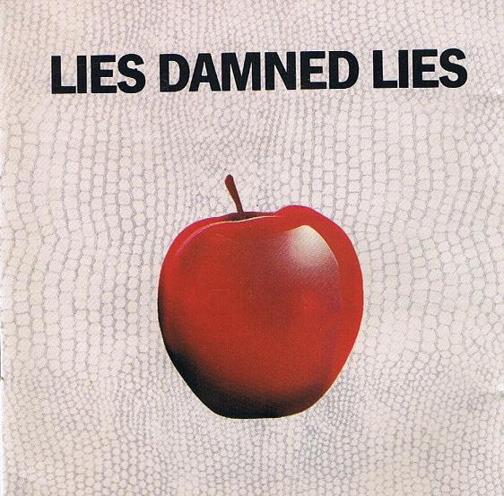 Lies Damned Lies Lies Damned Lies
