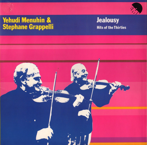 Grappelli, Stephane & Yehudi Menuhin Jealousy - Hits Of The Thirties