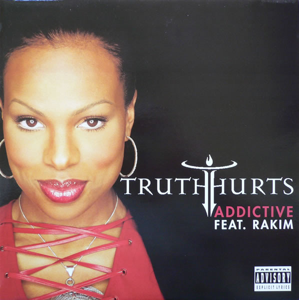 Truth Hurts Featuring Rakim Addictive