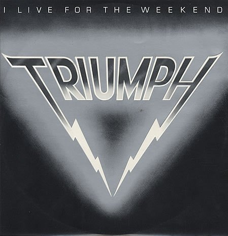 Triumph I Live For The Weekend