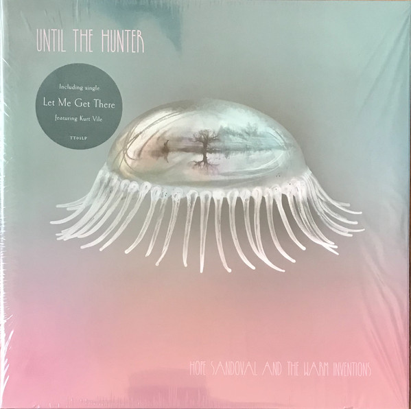 Hope Sandoval And The Warm Inventions Until The Hunter Vinyl