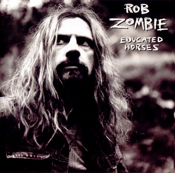 Zombie, Rob Educated Horses CD