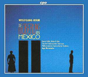 Rihm - Renate Behle, Richard Salter, Philharmonisches Staatsorchester Hamburg, Ingo Metzmacher Die Eroberung Von Mexico Vinyl