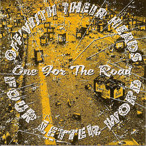 Off With Their Heads / Four Letter Word One For The Road