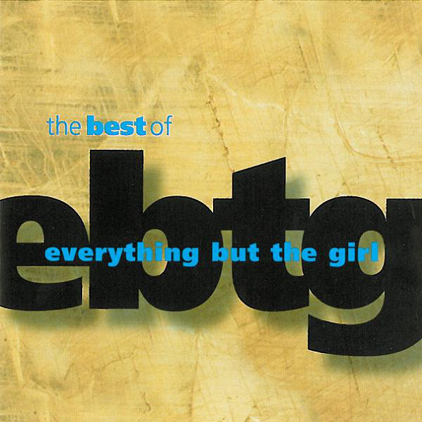 Everything But The Girl The Best Of Everything But The Girl