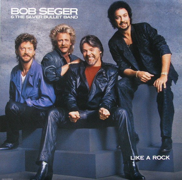 Seger, Bob & The Silver Bullet Band Like A Rock