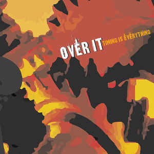 Over It Timing Is Everything CD