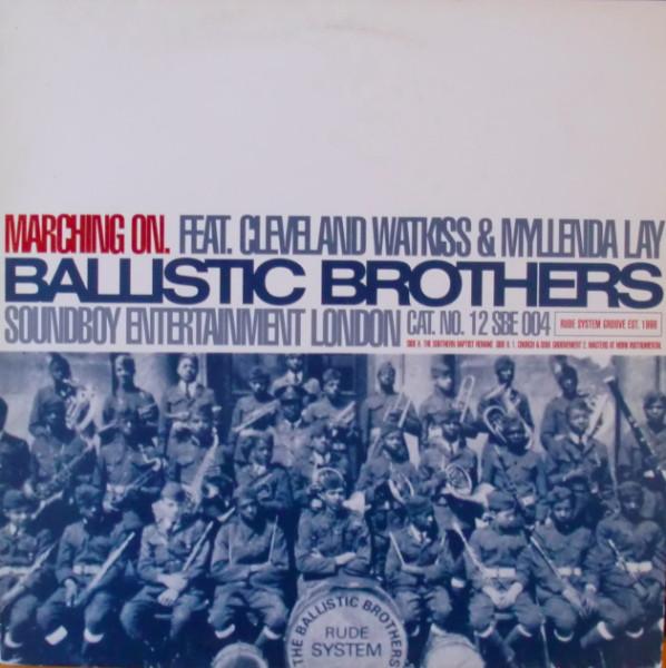 Ballistic Brothers Featuring Cleveland Watkiss & Myllenda Lay Marching On